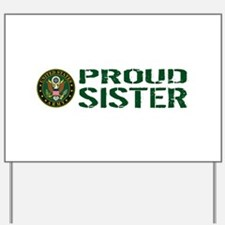 U.S. Army: Proud Sister (Green & White) Yard Sign