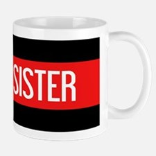 Firefighter: Proud Sister (The Thin Red Mug