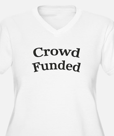 Crowd Funded Plus Size T-Shirt