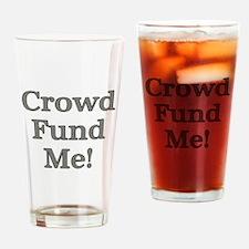 Crowd Fund Me Drinking Glass