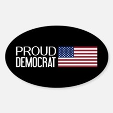 Democrat: Proud Democrat & American Sticker (Oval)
