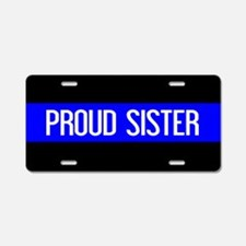 Police: Proud Sister (The T Aluminum License Plate