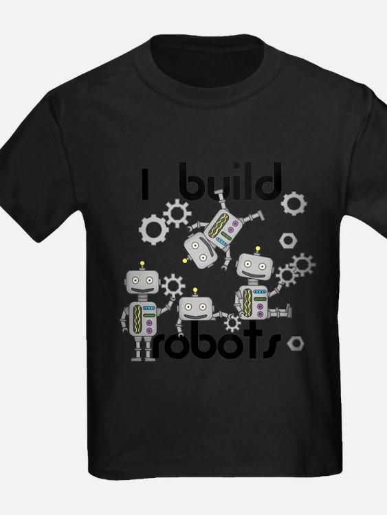 I Build Robots T-Shirt