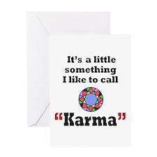 It's something I call Karma Greeting Card
