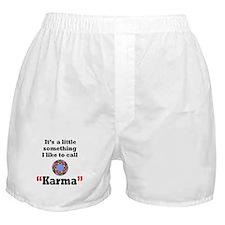 It's something I call Karma Boxer Shorts