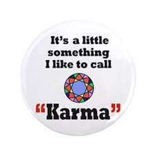 "It's something I call Karma 3.5"" Button"