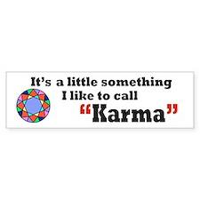 It's something I call Karma Bumper Bumper Sticker