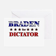 BRADEN for dictator Greeting Card