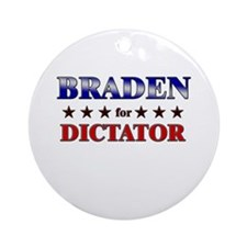 BRADEN for dictator Ornament (Round)