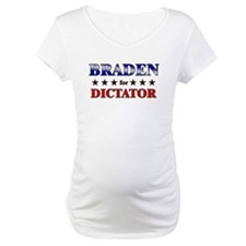BRADEN for dictator Shirt