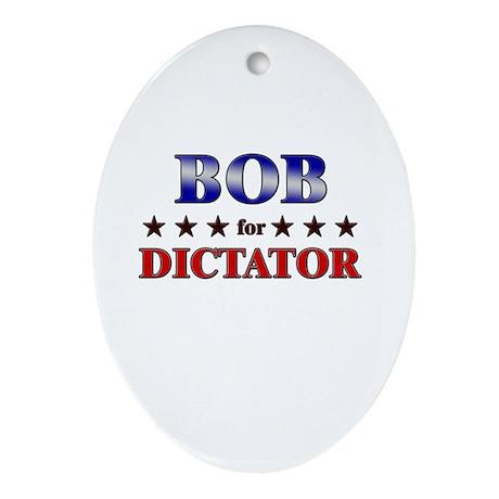 BOB for dictator Oval Ornament
