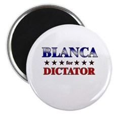 BLANCA for dictator Magnet