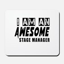 I Am Stage Manager Mousepad