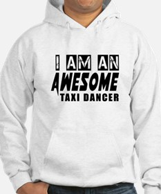 I Am Taxi dancer Hoodie