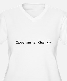 Give me a <br /> T-Shirt