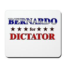 BERNARDO for dictator Mousepad