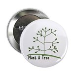 "Plant A Tree 2.25"" Button (10 pack)"