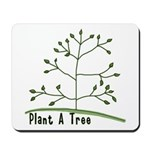 Plant A Tree Mousepad