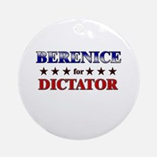 BERENICE for dictator Ornament (Round)