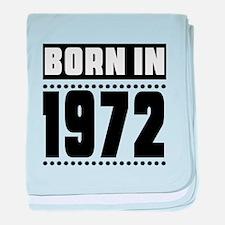 Born In 1972 Birthday Designs baby blanket