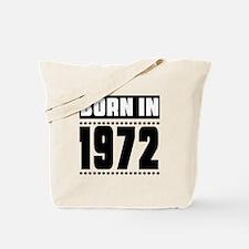 Born In 1972 Birthday Designs Tote Bag
