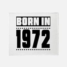 Born In 1972 Birthday Designs Throw Blanket