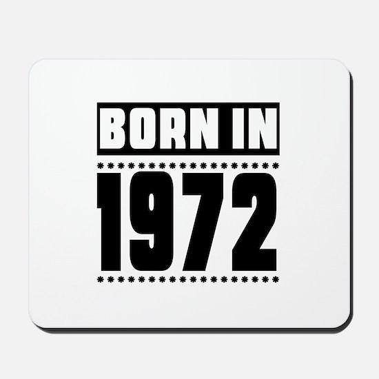 Born In 1972 Birthday Designs Mousepad