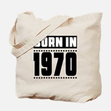 Born In 1970 Birthday Designs Tote Bag