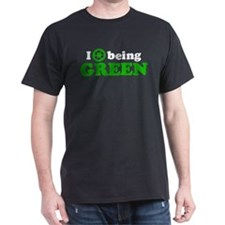 I Love Being Green T-Shirt