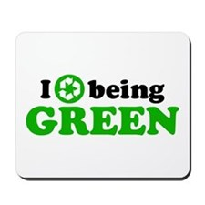 I Love Being Green Mousepad