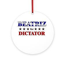 BEATRIZ for dictator Ornament (Round)