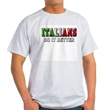 Italians Do it Better Italian T-Shirt