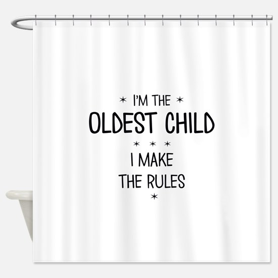 OLDEST CHILD 3 Shower Curtain