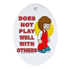 Does not play well with others Oval Ornament