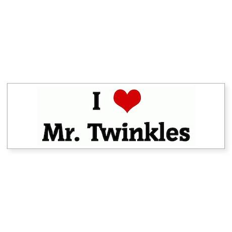 I Love Mr. Twinkles Bumper Sticker