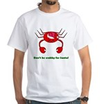 DON'T BE CRABBY White T-Shirt