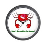 DON'T BE CRABBY Wall Clock