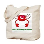 DON'T BE CRABBY Tote Bag