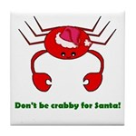 DON'T BE CRABBY Tile Coaster