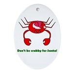 DON'T BE CRABBY Oval Ornament