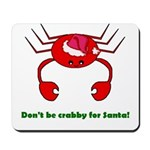 DON'T BE CRABBY Mousepad