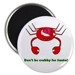 DON'T BE CRABBY Magnet