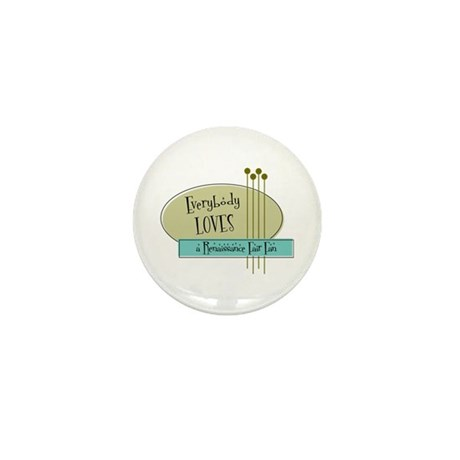 Everybody Loves a Renaissance Fair Fan Mini Button