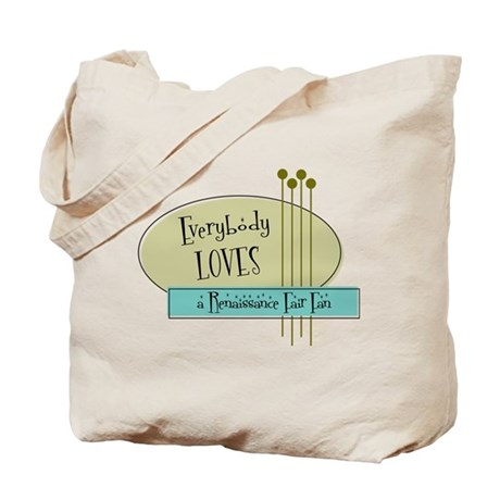 Everybody Loves a Renaissance Fair Fan Tote Bag