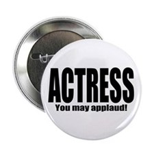 "ThMisc ""Actress"" 2.25"" Button"