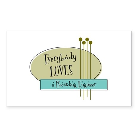 Everybody Loves a Recording Engineer Sticker (Rect