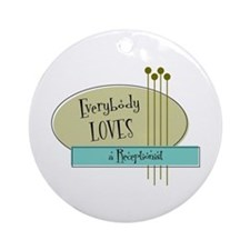 Everybody Loves a Receptionist Ornament (Round)