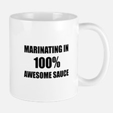 Marinating In Awesome Sauce Mugs