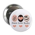 Peace Love Books Book Lover 2.25