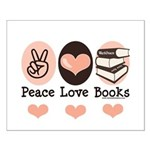 Peace Love Books Book Lover Small Poster